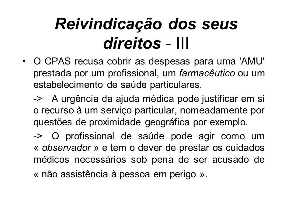 Reivindicação dos seus direitos - III O CPAS recusa cobrir as despesas para uma 'AMU' prestada por um profissional, um farmacêutico ou um estabelecime