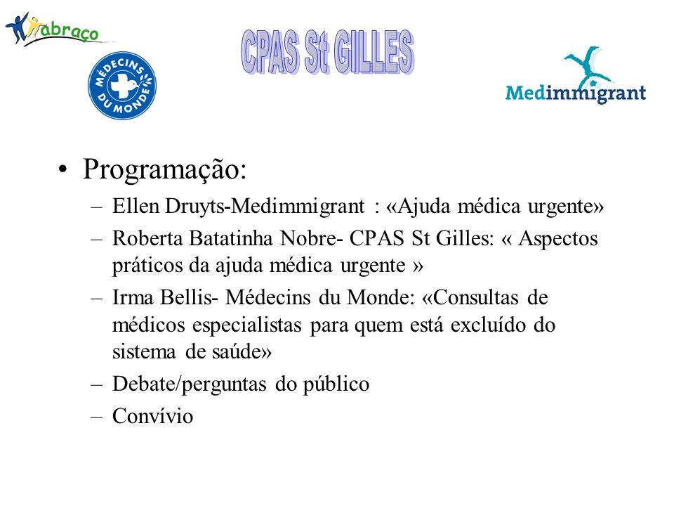 Programação: –Ellen Druyts-Medimmigrant : «Ajuda médica urgente» –Roberta Batatinha Nobre- CPAS St Gilles: « Aspectos práticos da ajuda médica urgente