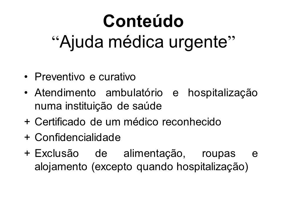 Lei sobre o serviço 100 (08.07.1964) Fundo para cuidados médicos urgentes Condições -Cuidados médicos imediatos (acalmar uma crise, reanimação etc) -Ausência de consideração de cuidados médicos ulteriores(tirar um gesso…)