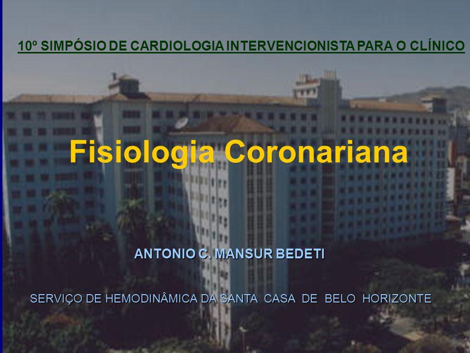 Fisiologia Coronariana ANTONIO C.MANSUR BEDETI ANTONIO C.