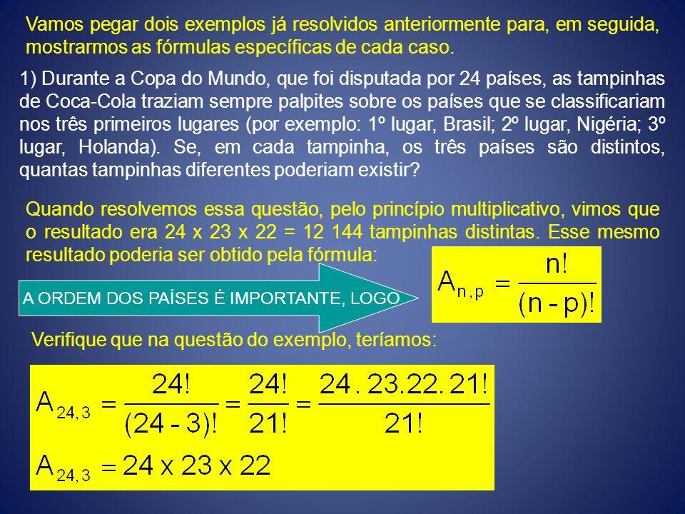 Vamos pegar dois exemplos já resolvidos anteriormente para, em seguida, mostrarmos as fórmulas específicas de cada caso. 1) Durante a Copa do Mundo, q