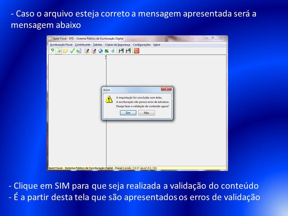 - Caso o arquivo esteja correto a mensagem apresentada será a mensagem abaixo - Clique em SIM para que seja realizada a validação do conteúdo - É a pa