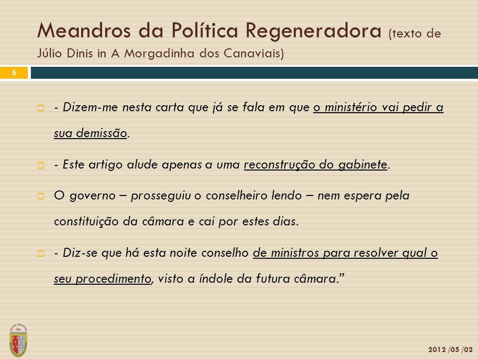 Meandros da Política Regeneradora (texto de Júlio Dinis in A Morgadinha dos Canaviais) 2012 /05 /02 5 - Dizem-me nesta carta que já se fala em que o m