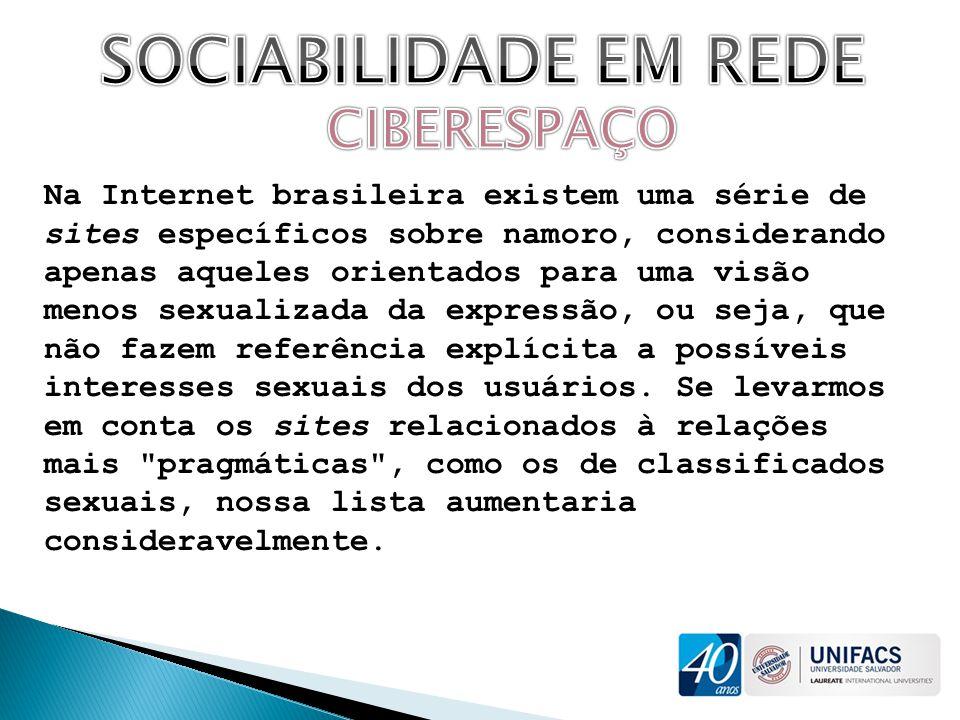 Na Internet brasileira existem uma série de sites específicos sobre namoro, considerando apenas aqueles orientados para uma visão menos sexualizada da