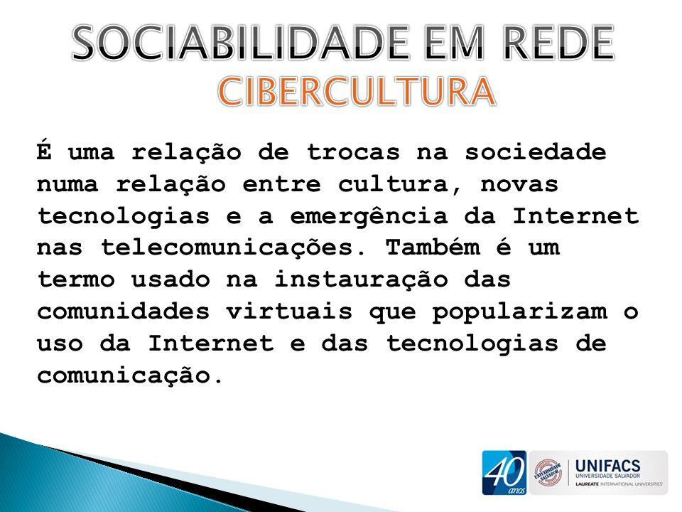 A cibercultura é um estabelecimento de relações, uma aproximação entre indivíduos, através das novas ferramentas virtuais.