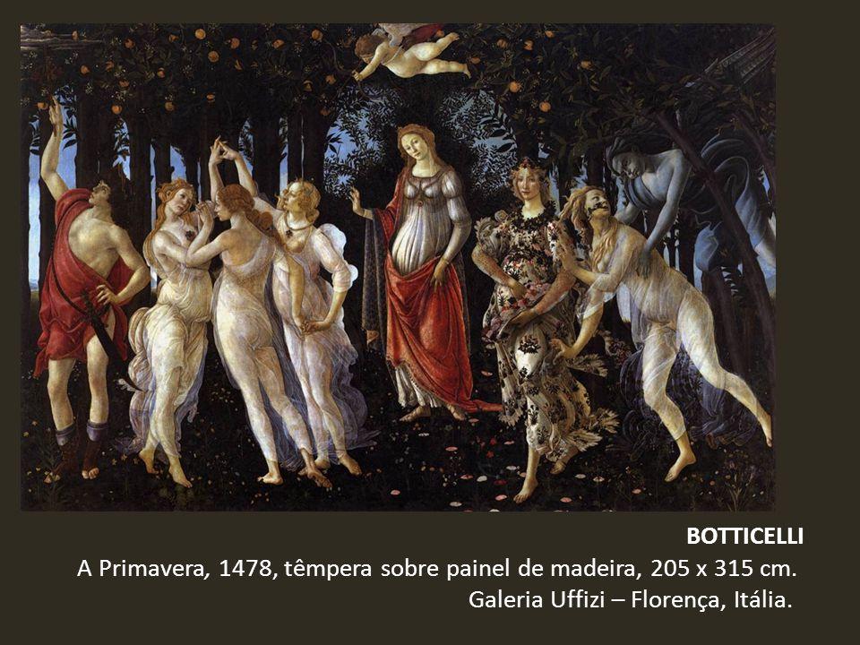 BOTTICELLI A Primavera, 1478, têmpera sobre painel de madeira, 205 x 315 cm. Galeria Uffizi – Florença, Itália.