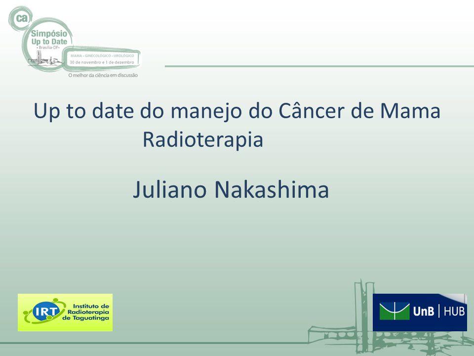 Up to date do manejo do Câncer de Mama Radioterapia Juliano Nakashima