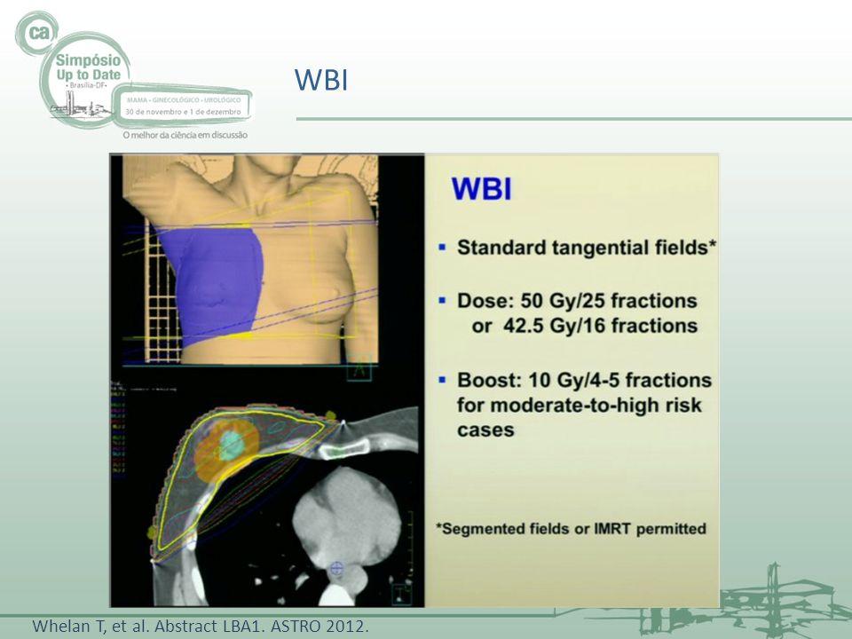 Whelan T, et al. Abstract LBA1. ASTRO 2012. WBI