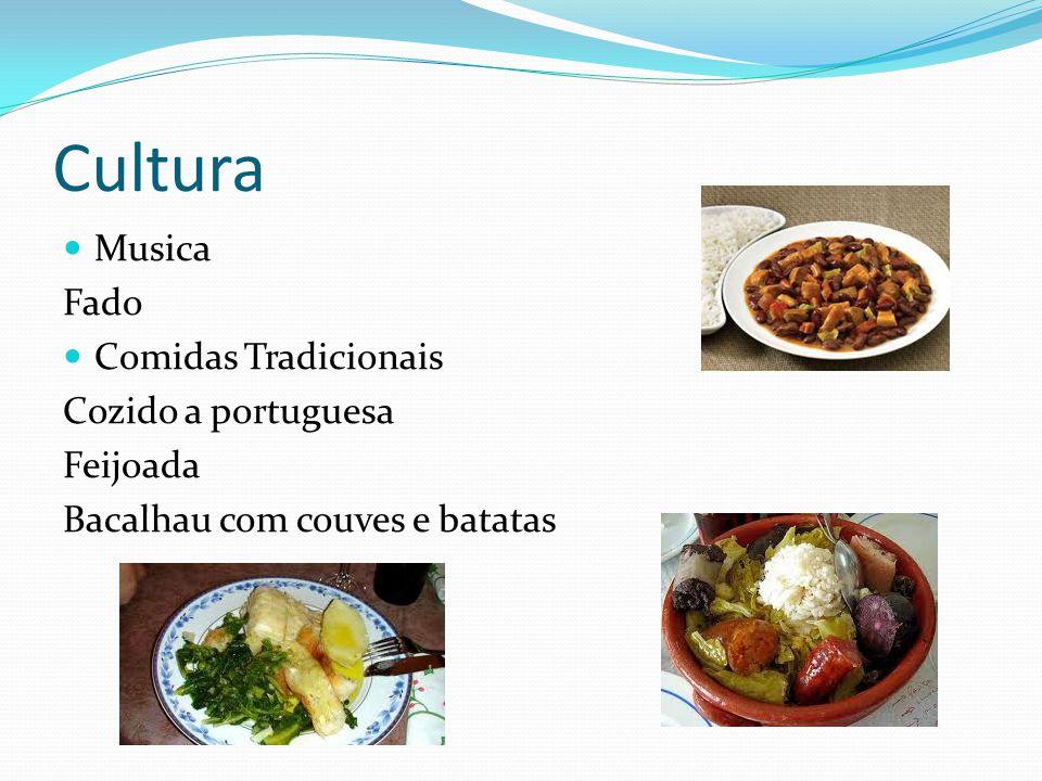 Cultura Musica Fado Comidas Tradicionais Cozido a portuguesa Feijoada Bacalhau com couves e batatas