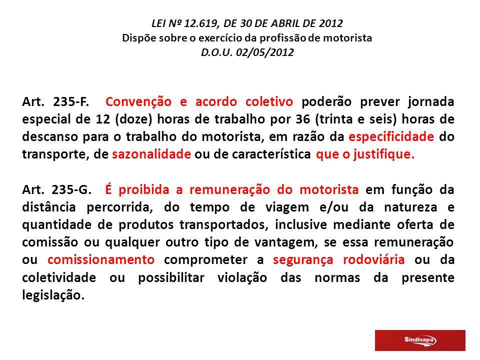 LEI Nº 12.619, DE 30 DE ABRIL DE 2012 Dispõe sobre o exercício da profissão de motorista D.O.U.