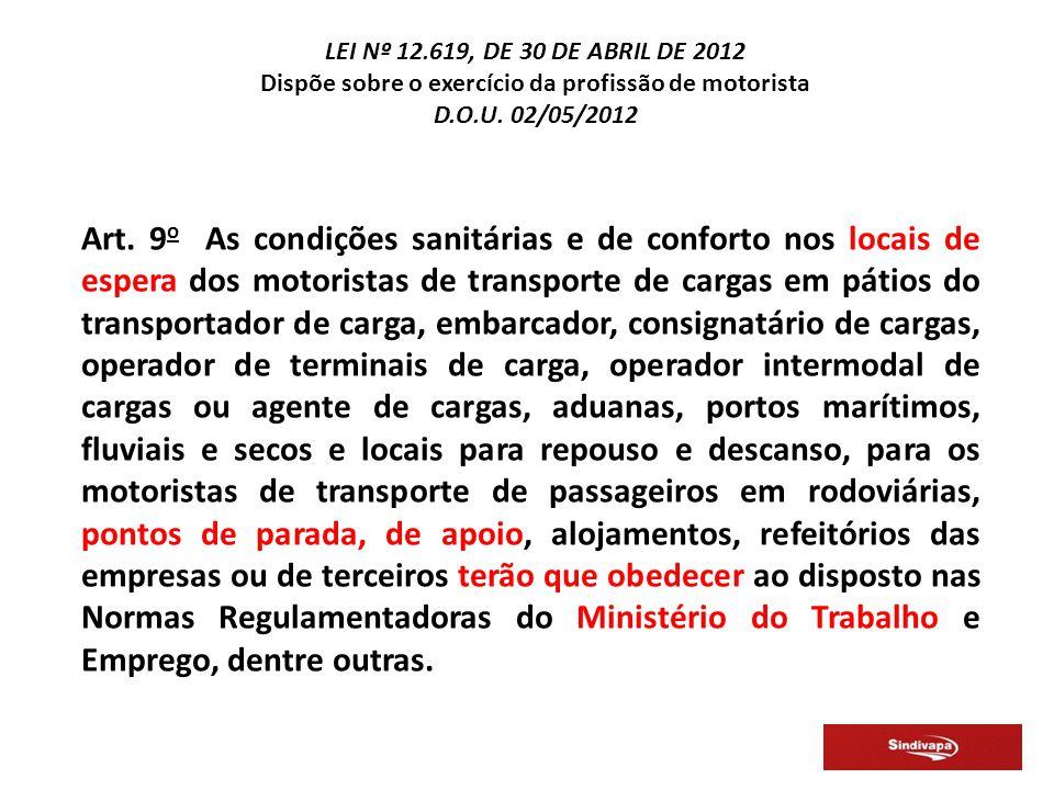 Art. 9 o As condições sanitárias e de conforto nos locais de espera dos motoristas de transporte de cargas em pátios do transportador de carga, embarc