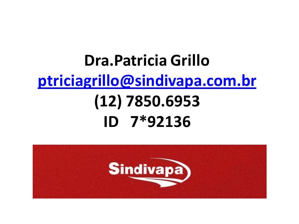 Dra.Patricia Grillo ptriciagrillo@sindivapa.com.br (12) 7850.6953 ID 7*92136