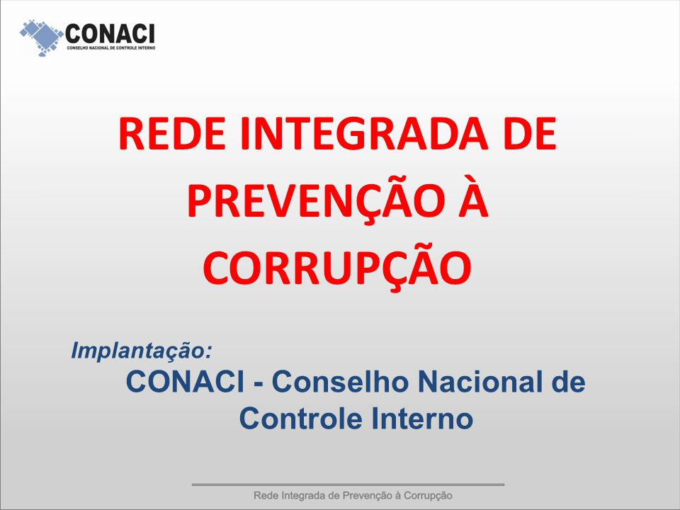 Publico alvo: Entidades membros do CONACI.