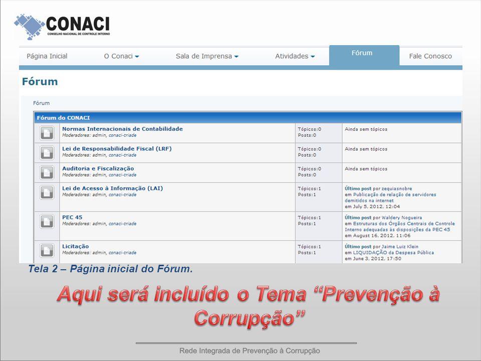 REDE INTEGRADA DE PREVENÇÃO À CORRUPÇÃO Tela 2 – Página inicial do Fórum.