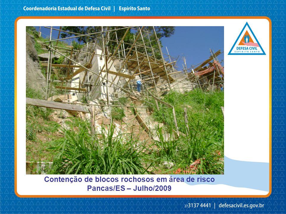 Contenção de blocos rochosos em área de risco Pancas/ES – Julho/2009