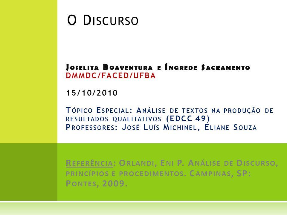 F ILIAÇÕES TEÓRICAS Análise de Discurso surge nos anos 60 no espaço de questões criadas por três domínios disciplinares.