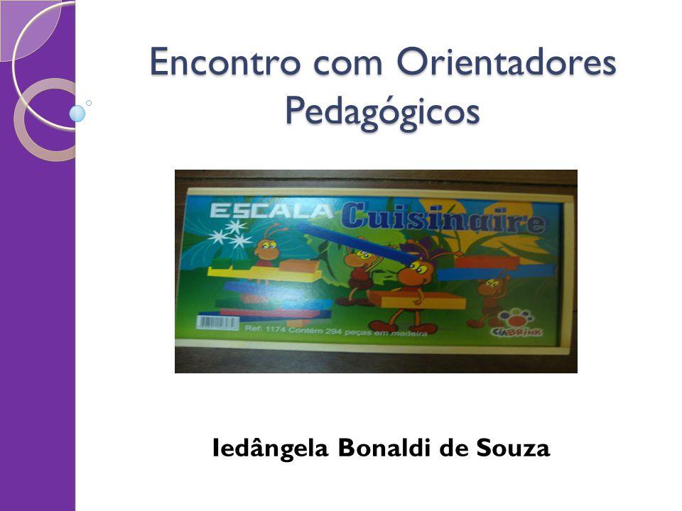 Encontro com Orientadores Pedagógicos Iedângela Bonaldi de Souza