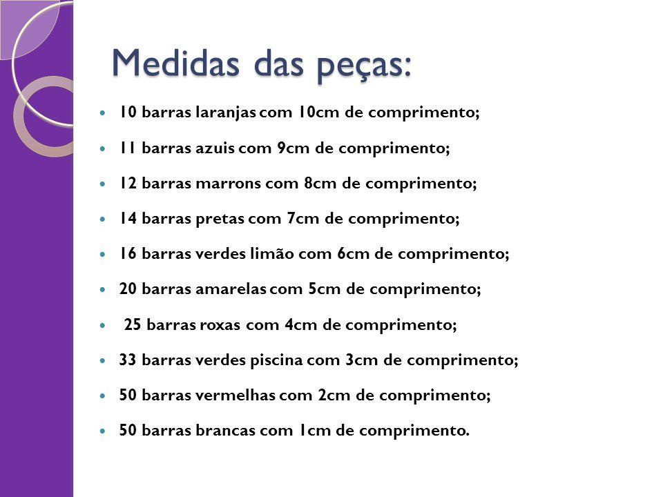Medidas das peças: 10 barras laranjas com 10cm de comprimento; 11 barras azuis com 9cm de comprimento; 12 barras marrons com 8cm de comprimento; 14 ba