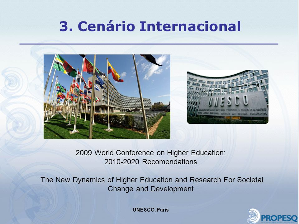 2009 World Conference on Higher Education: 2010-2020 Recomendations The New Dynamics of Higher Education and Research For Societal Change and Developm