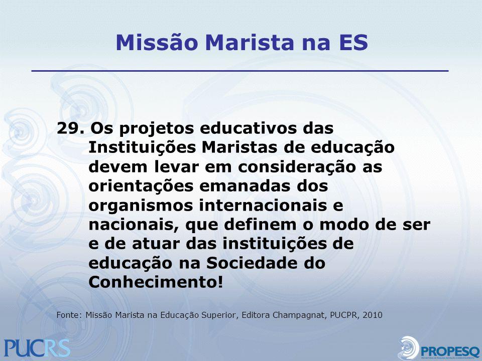 29. Os projetos educativos das Instituições Maristas de educação devem levar em consideração as orientações emanadas dos organismos internacionais e n
