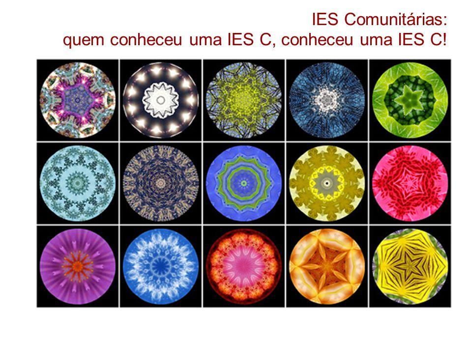IES Comunitárias: quem conheceu uma IES C, conheceu uma IES C!