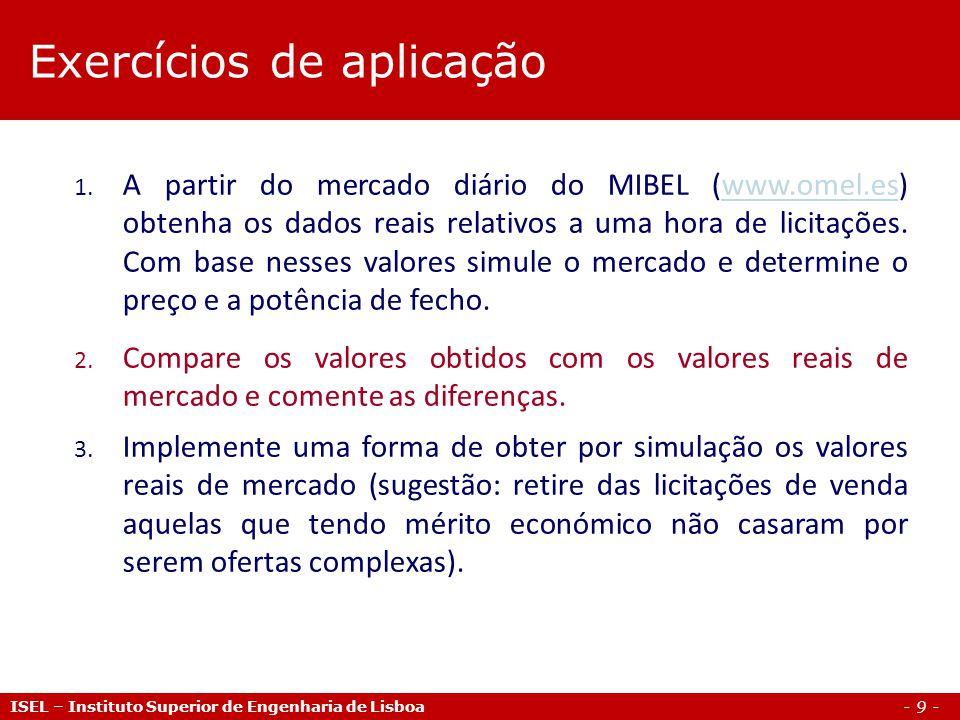 - 9 - ISEL – Instituto Superior de Engenharia de Lisboa 1. A partir do mercado diário do MIBEL (www.omel.es) obtenha os dados reais relativos a uma ho