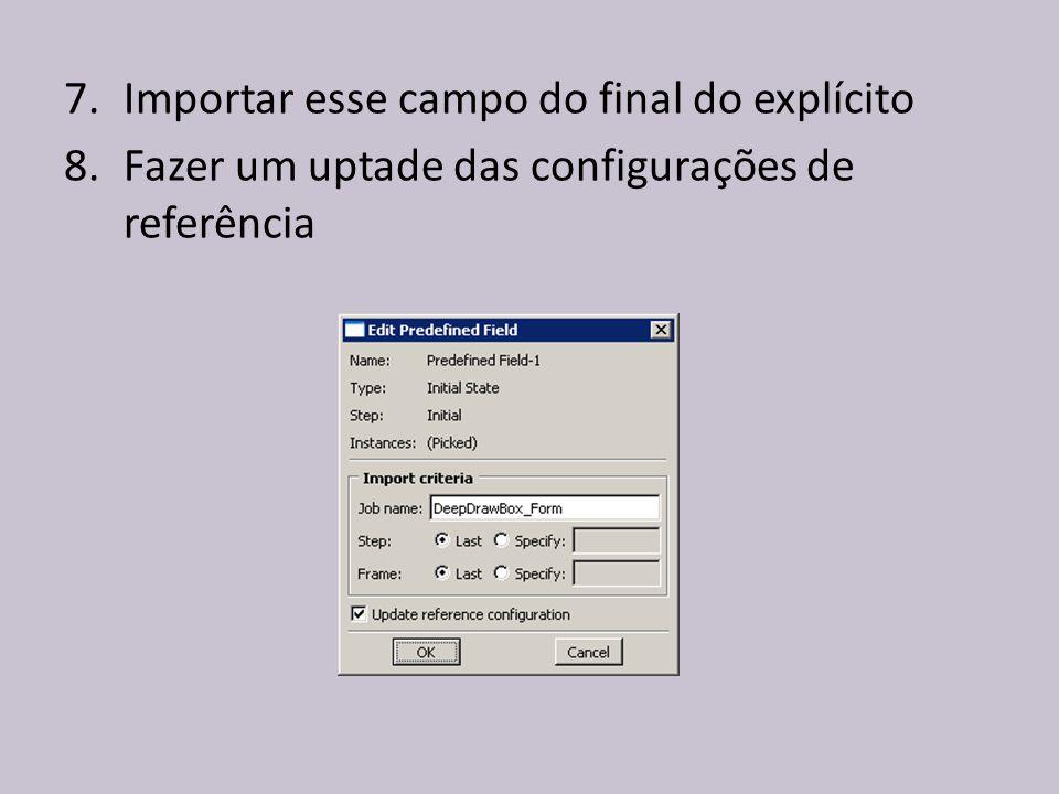 7.Importar esse campo do final do explícito 8.Fazer um uptade das configurações de referência