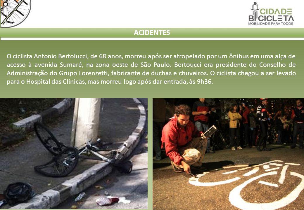 ACIDENTES O ciclista Antonio Bertolucci, de 68 anos, morreu após ser atropelado por um ônibus em uma alça de acesso à avenida Sumaré, na zona oeste de