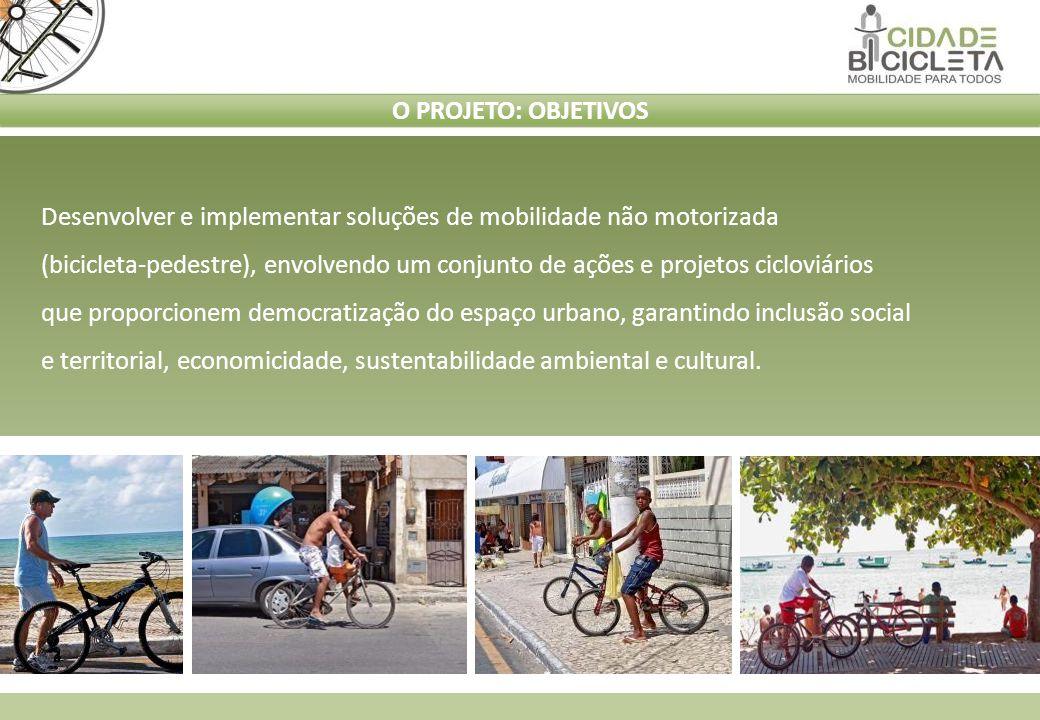 Desenvolver e implementar soluções de mobilidade não motorizada (bicicleta-pedestre), envolvendo um conjunto de ações e projetos cicloviários que prop