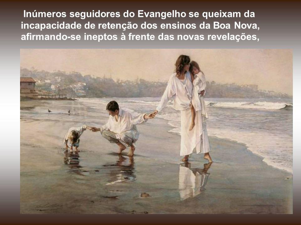 Debalde escutarás a palavra inspirada de pregadores ardentes, se não descerrares o coração para que o teu sentimento mergulhe na claridade bendita daq