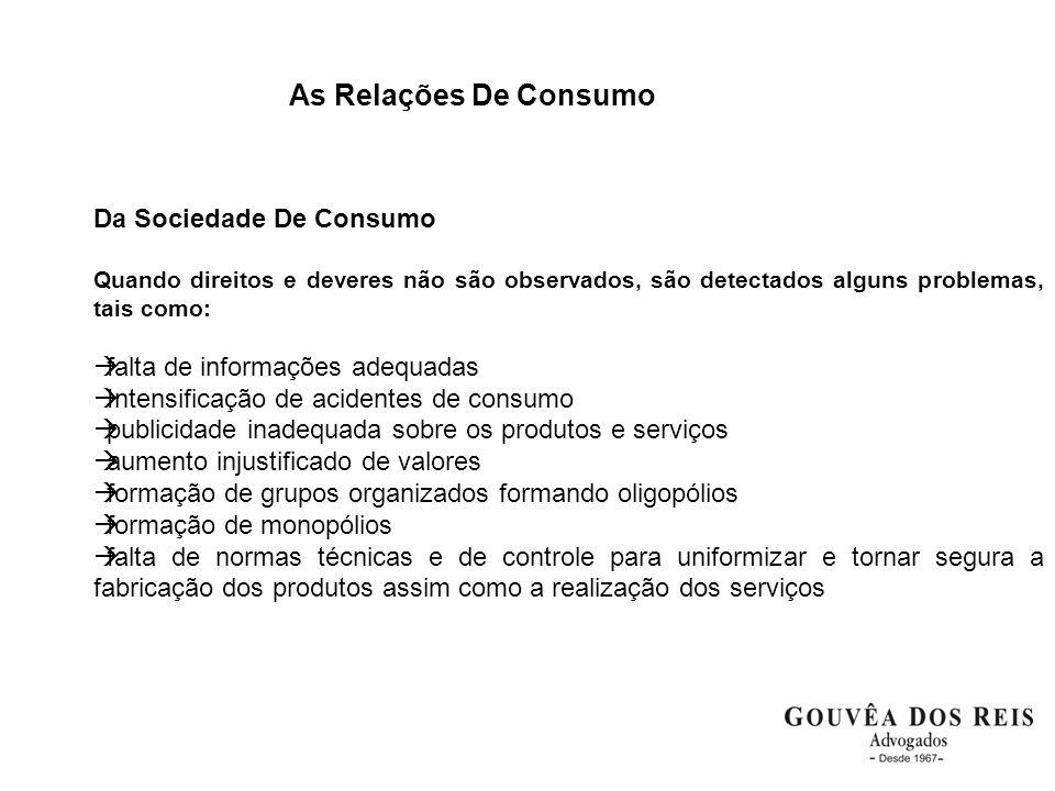 As Relações De Consumo Da Sociedade De Consumo Quando direitos e deveres não são observados, são detectados alguns problemas, tais como: falta de info