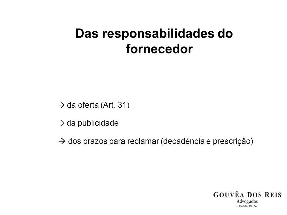 Das responsabilidades do fornecedor da oferta (Art. 31) da publicidade dos prazos para reclamar (decadência e prescrição)