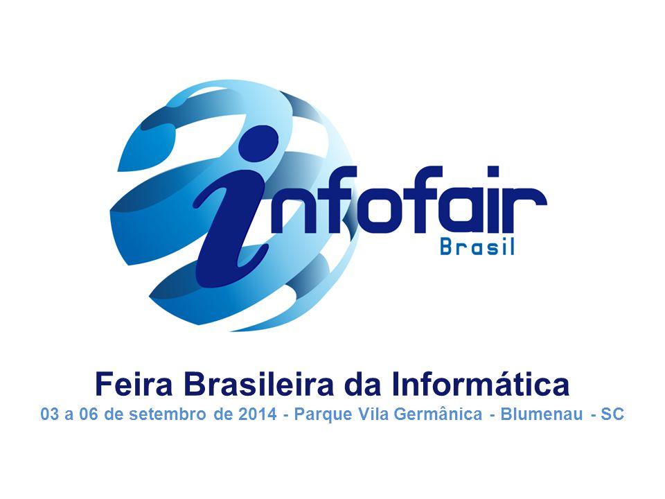 Feira Brasileira da Informática 03 a 06 de setembro de 2014 - Parque Vila Germânica - Blumenau - SC