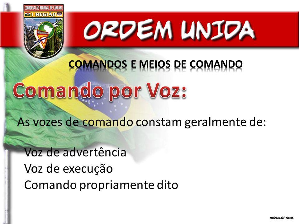 As vozes de comando constam geralmente de: Voz de advertência Voz de execução Comando propriamente dito