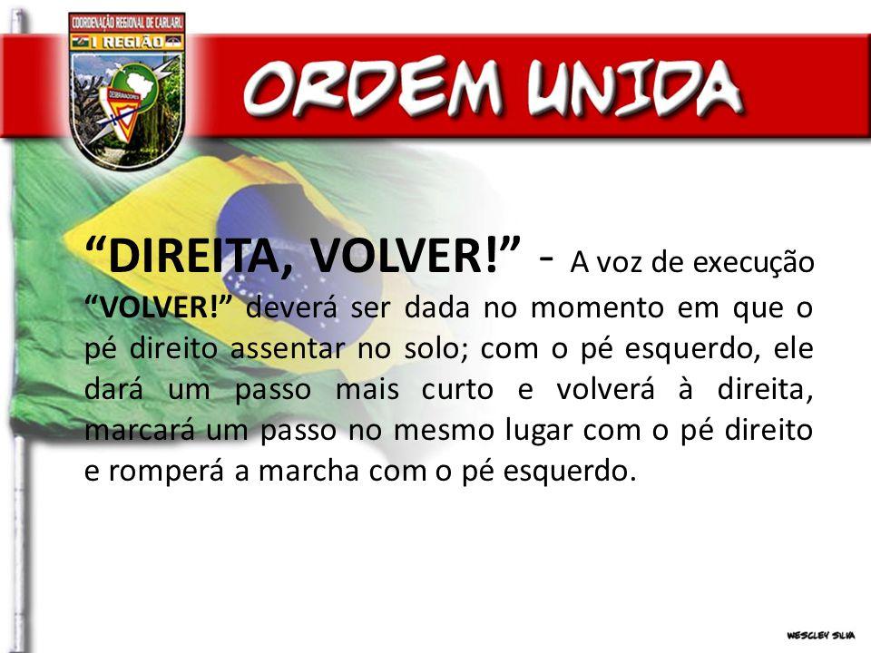 DIREITA, VOLVER.- A voz de execução VOLVER.