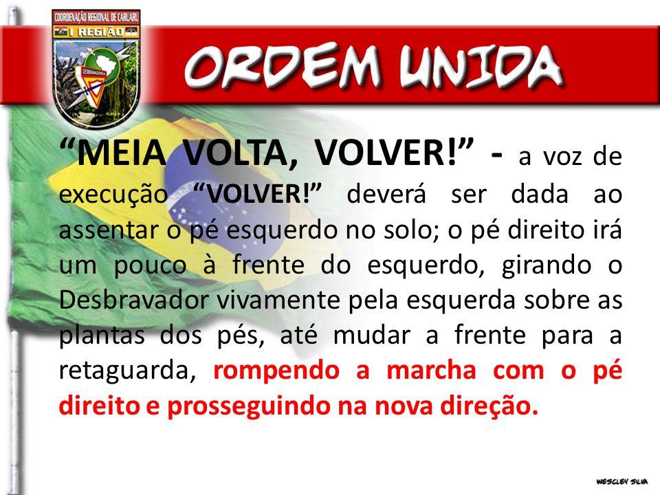 MEIA VOLTA, VOLVER.- a voz de execução VOLVER.