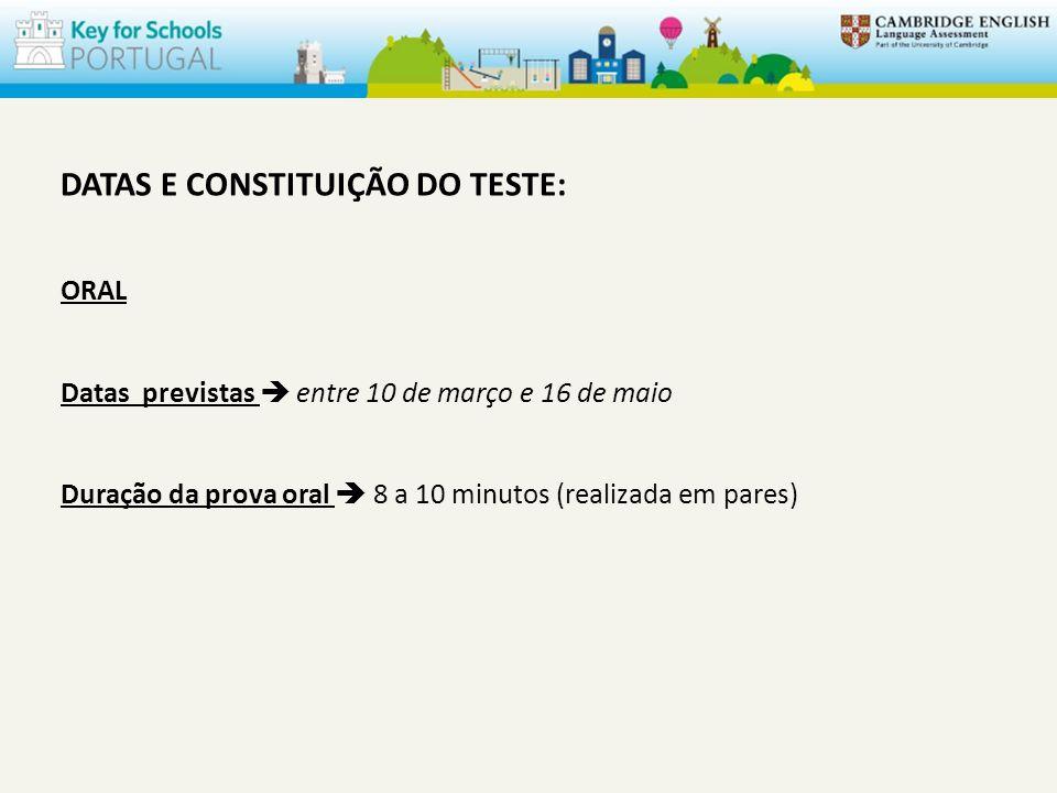 DATAS E CONSTITUIÇÃO DO TESTE: ORAL Datas previstas entre 10 de março e 16 de maio Duração da prova oral 8 a 10 minutos (realizada em pares)