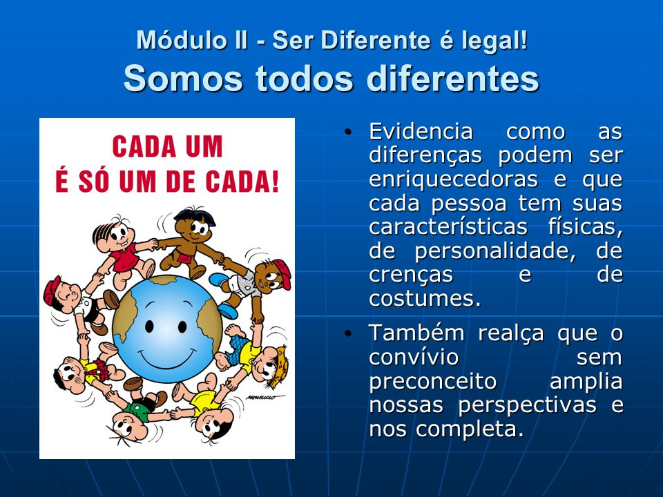 Módulo II - Ser Diferente é legal.
