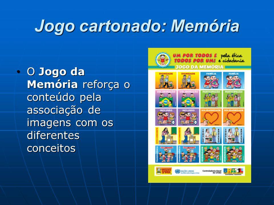 Jogo cartonado: Memória O Jogo da Memória reforça o conteúdo pela associação de imagens com os diferentes conceitos O Jogo da Memória reforça o conteúdo pela associação de imagens com os diferentes conceitos