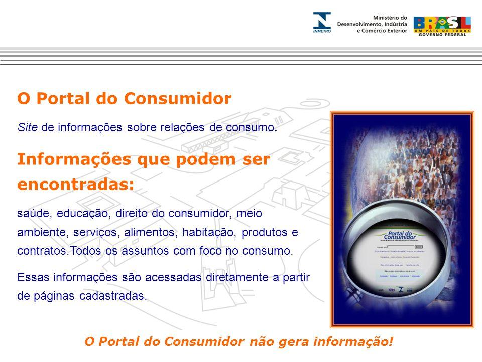 O Portal do Consumidor Site de informações sobre relações de consumo.