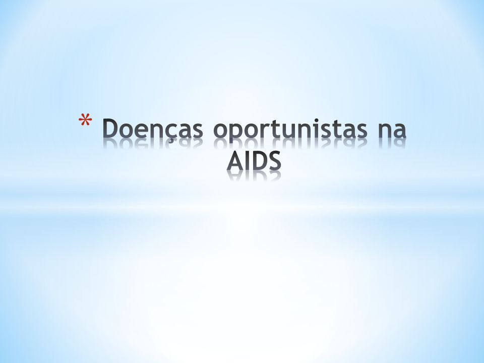 define AIDS se diarréia >1 mês Diagnostico diferencial Infecciosas Protozoários Giardíase: Giardia lamblia Diarréia que melhora e piora periodicamente; Dor abdominal; Flatulência; Náuseas; EPF: trofozoítos e cistos Isosporíase Amebíase Criptosporidiose Microsporidiose