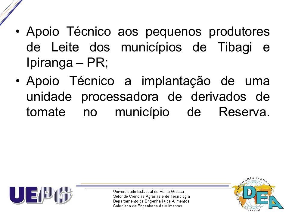 Apoio Técnico aos pequenos produtores de Leite dos municípios de Tibagi e Ipiranga – PR; Apoio Técnico a implantação de uma unidade processadora de de