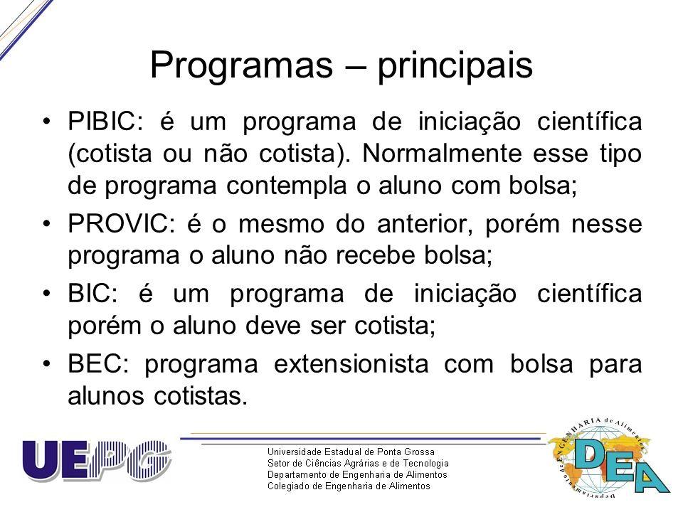 Programas – principais PIBIC: é um programa de iniciação científica (cotista ou não cotista). Normalmente esse tipo de programa contempla o aluno com