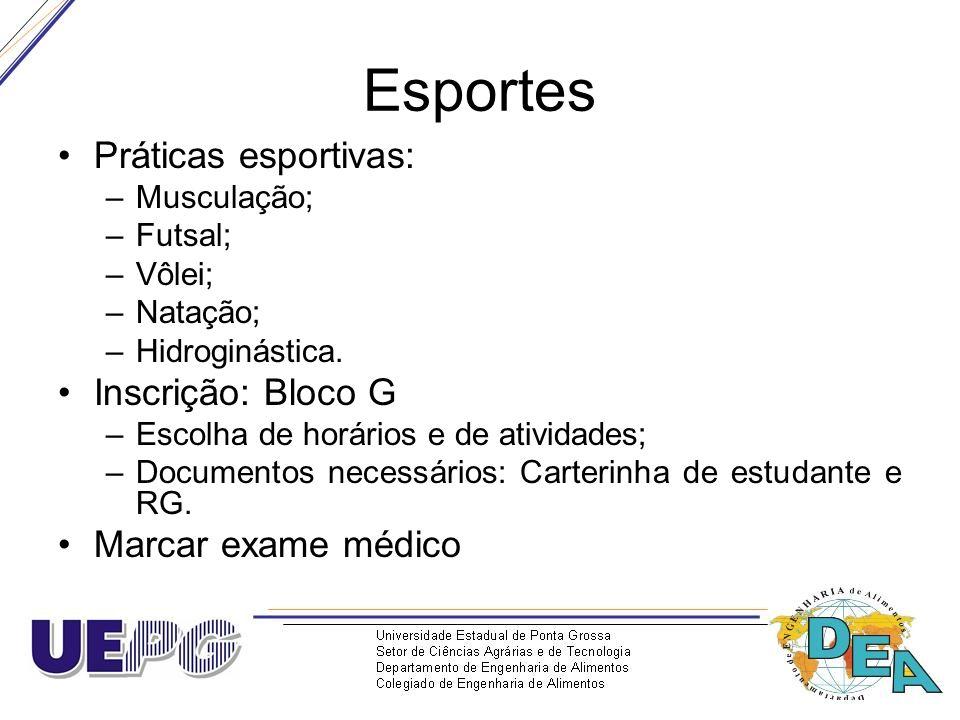 Esportes Práticas esportivas: –Musculação; –Futsal; –Vôlei; –Natação; –Hidroginástica. Inscrição: Bloco G –Escolha de horários e de atividades; –Docum