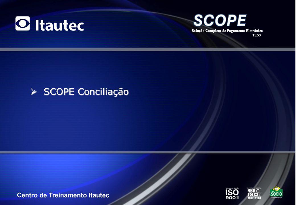 SCOPE Conciliação SCOPE Conciliação Solução Completa de Pagamento Eletrônico T153