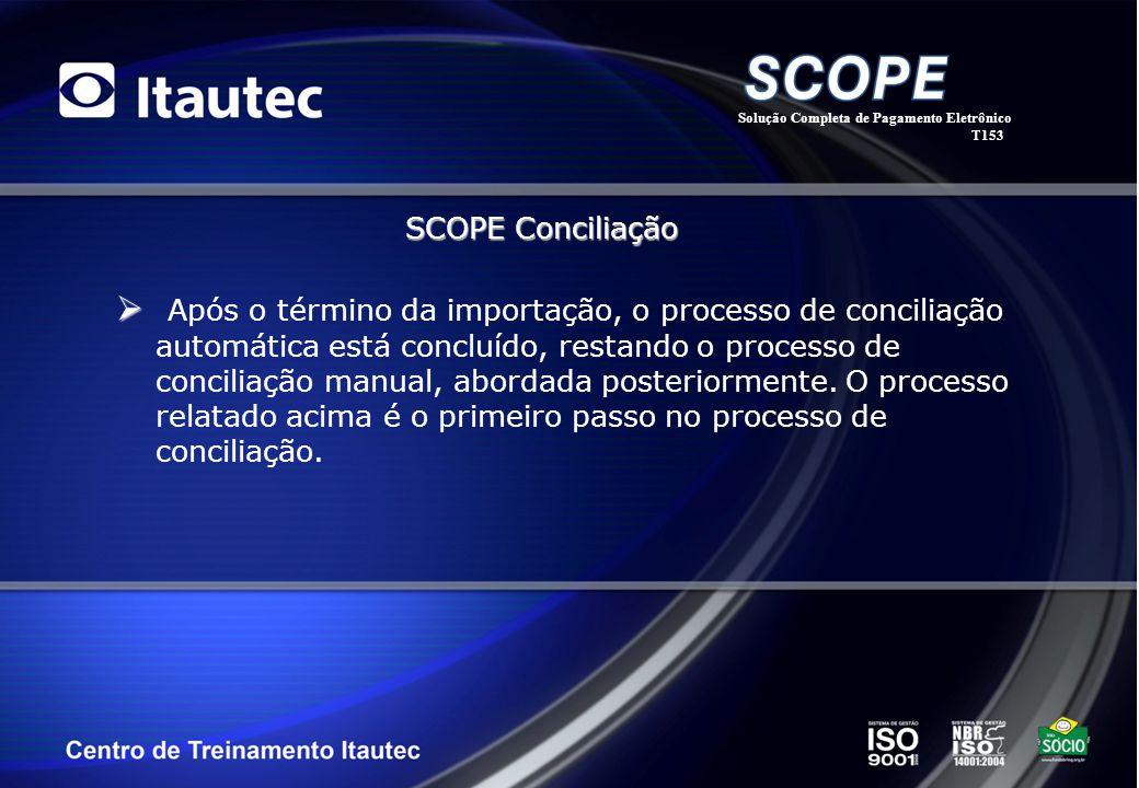 Após o término da importação, o processo de conciliação automática está concluído, restando o processo de conciliação manual, abordada posteriormente.