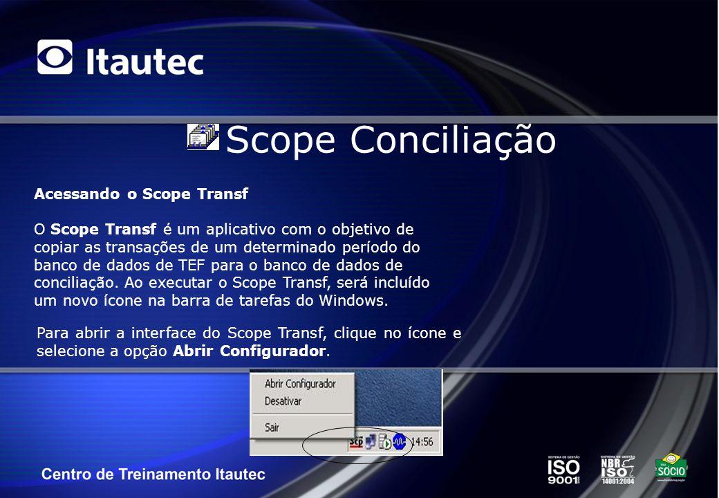 Scope Conciliação Acessando o Scope Transf O Scope Transf é um aplicativo com o objetivo de copiar as transações de um determinado período do banco de