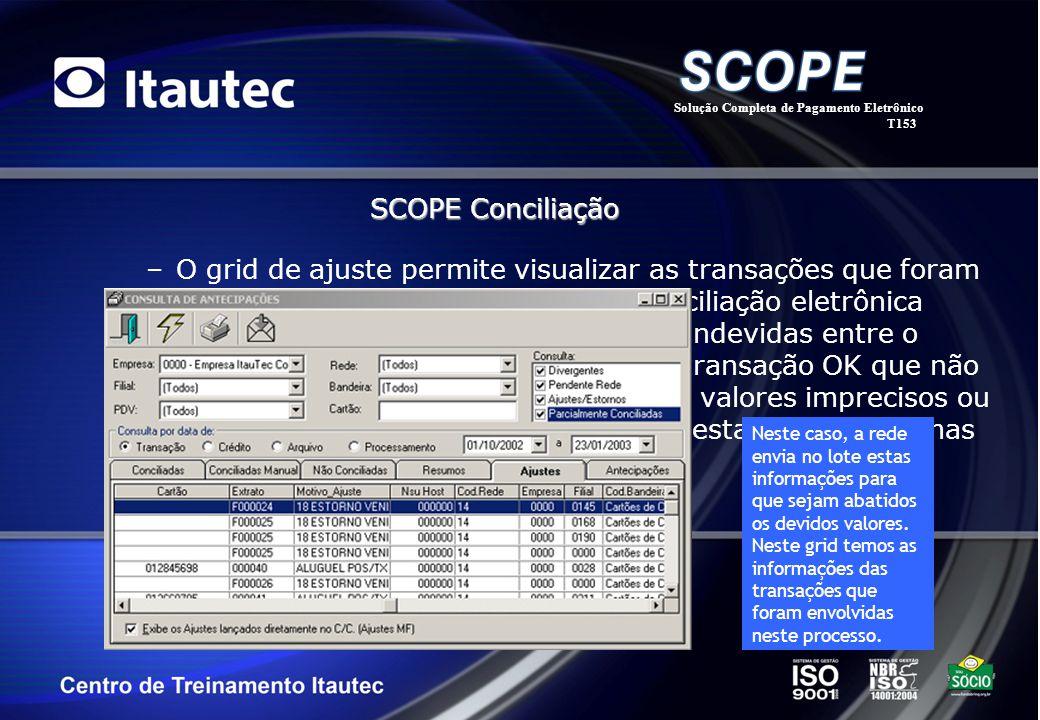 –O grid de ajuste permite visualizar as transações que foram absorvidas durante o processo de conciliação eletrônica como compensações entre operações