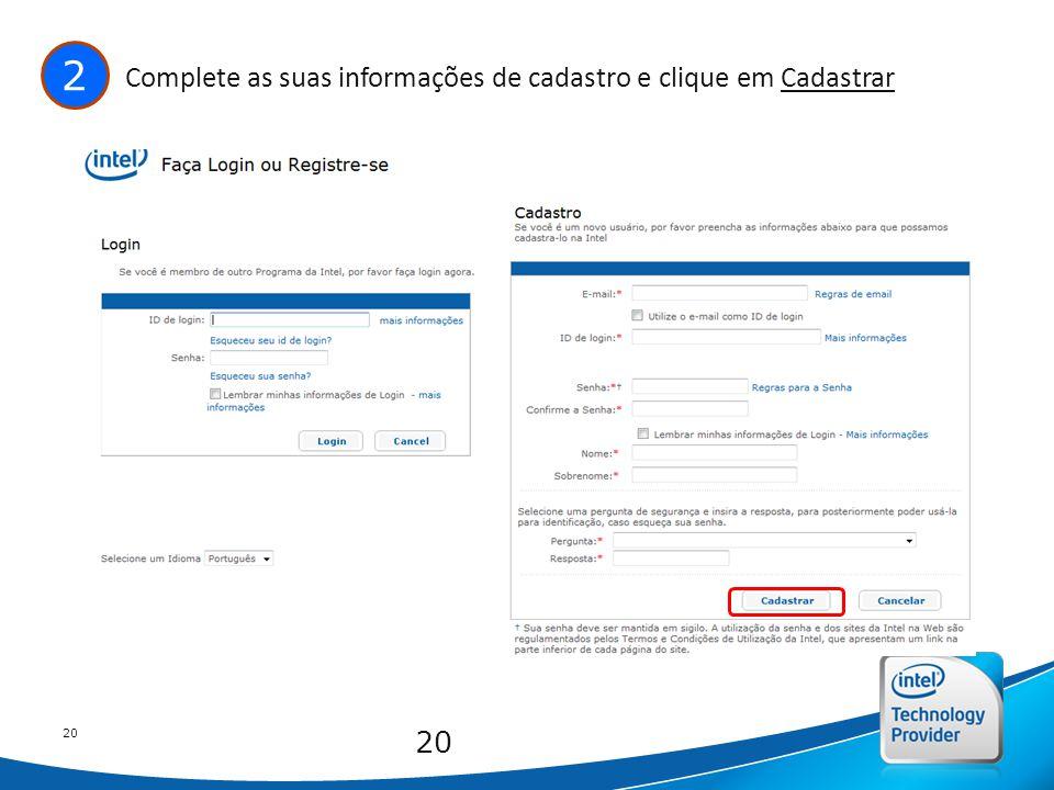 Intel Confidential 20 2 Complete as suas informações de cadastro e clique em Cadastrar