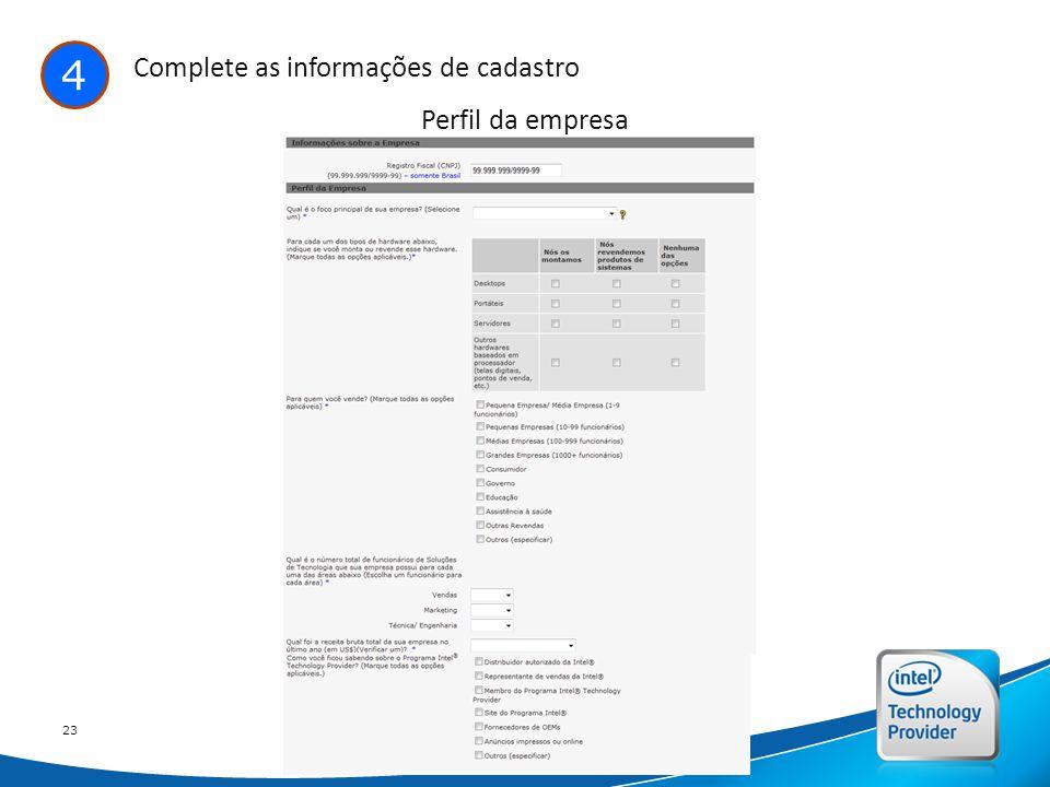 Intel Confidential 23 4 Complete as informações de cadastro Perfil da empresa